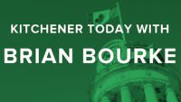 Kitchener Today with Brian Bourke audio show