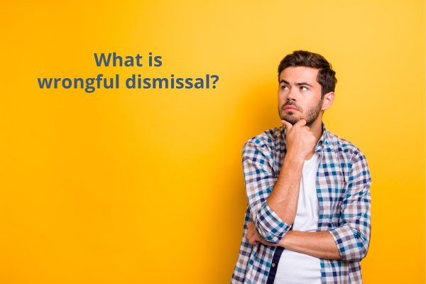 What is wrongful dismissal?