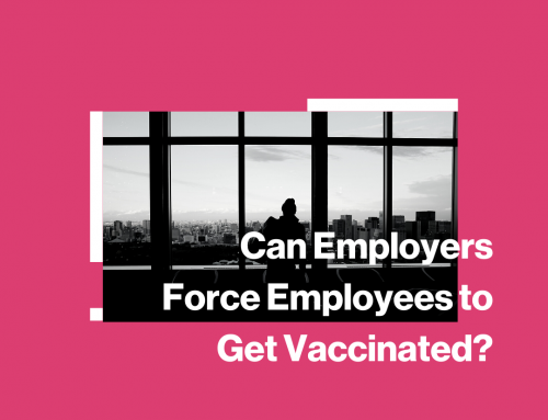 Can Employers Force Their Employees to be Vaccinated?