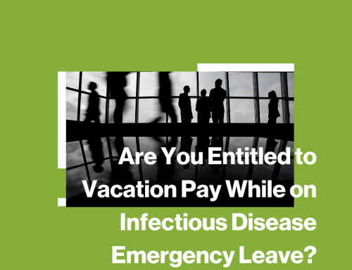 Are You Entitled to Vacation Pay While on Infectious Disease Emergency Leave?