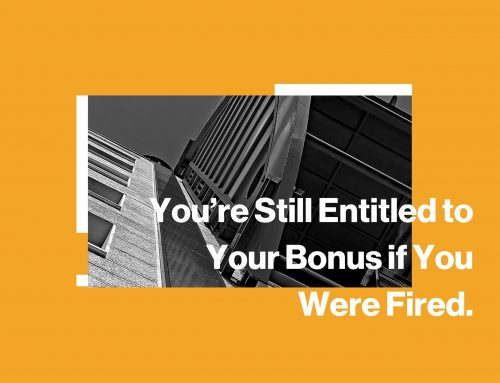 You're Still Entitled to Your Bonus if You Were Fired
