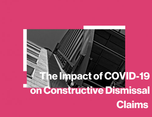 The Impact of COVID-19 on Constructive Dismissal Claims
