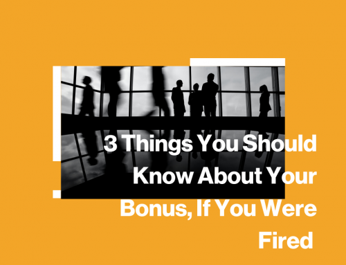3 Things You Should Know About Your Bonus, If You Were Fired