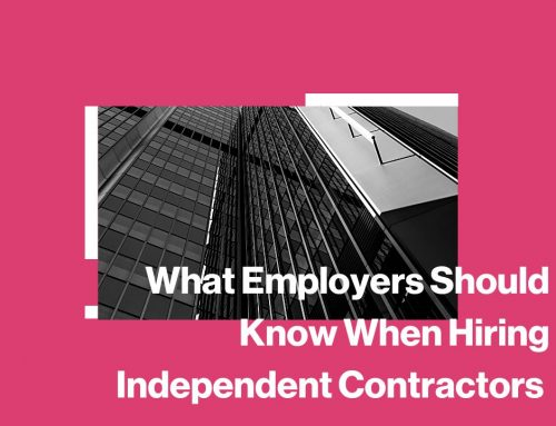 What Employers Should Know When Hiring Independent Contractors